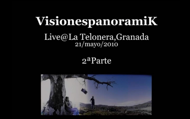 VisionespanoramiK - Live La telonera Granada